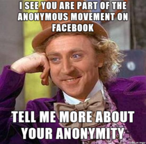 Saw someone on FB bragging about being part of Anonymous