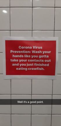 Saw the Texas Coronavirus Prevention sign So here is one I saw in my work bathroom in Louisiana yesterday