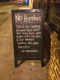 Saw this sign outside a pub in Atlanta GA No hipsters