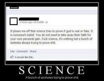 Science A bunch of assholes trying to prove shit