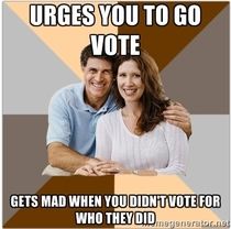 Scumbag Parents on Election Day