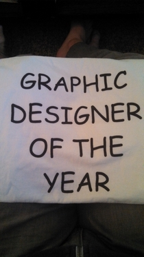 Shirt my sister gave me a graphic designer