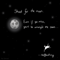 Shoot for the moon - The Oatmeal