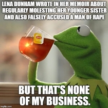 Since Lena Dunham cant keep her entitled mouth shut about how evil men are Ill throw this little reminder