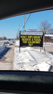 So a local business put this sign up for Valentines Day