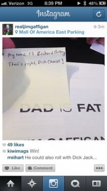 So I just met Jim Gaffigan at his book signing He liked my name so much that he put it on his Instagram