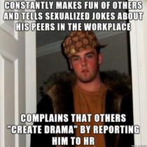 So many workplace comedians dont realize that they are the source of drama and discord