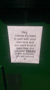 Somebody taped this to the dumpster in my apartment complex