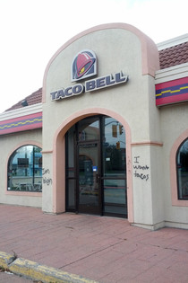 Somebodys not happy that this Taco Bell shut down