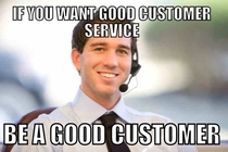 something ive learned being a customer service representative for a year