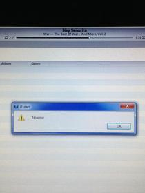 Sometimes iTunes stops to tell me that it doesnt make errors