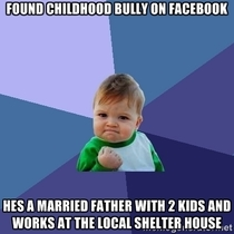 Sometimes those bullies of our childhood grow to be good people