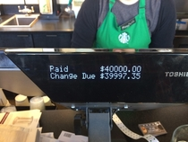Sorry Starbucks but I had to break that large bill SOMEWHERE