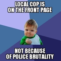 Special thanks to Officer Korpela on the front page Glad you got your donuts