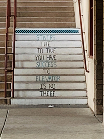 Stairs the to take you have success to elevator is no there NailedIt
