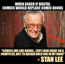 Stan Lees response when asked if digital comics would replace comic books