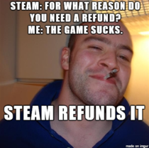 Steams refund policy is pretty good