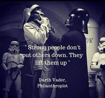 Strong people dont put others down They lift them up