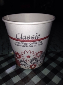 Thank you classic brand paper cup for reminding me I am not restricted to your beverage suggestions