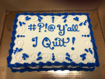 That time my coworker quit and brought us all a cake