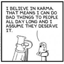 Thats one way of looking at karma