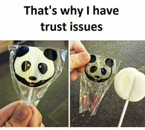 Thats why I have trust issues