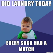 The chores gods have smiled upon me this day