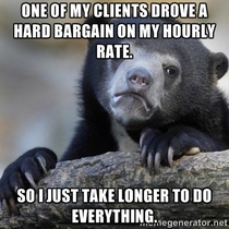 The client really enjoyed hard-ball negotiations and scrimping on every penny