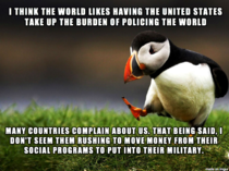 The fact is the money they would have to spend on their military goes into social programs that benefit them