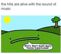 The hills are alive mother fucker