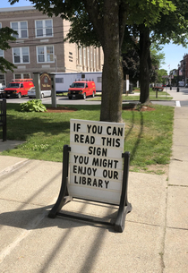 The library in my town put this outside They are not wrong
