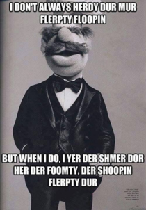 The most interesting muppet in the world