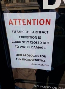 The Titanic exhibition is closed because of