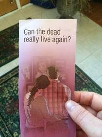 The two Jehovahs witnesses left pretty quickly when I asked oh like in the Walking Dead