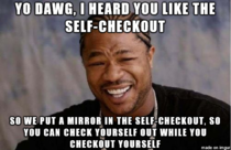 There was a mirror in the self-checkout lane This was all I could think about