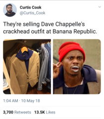 Theyre selling Dave Chappelles crackhead outfit at Banana Republic