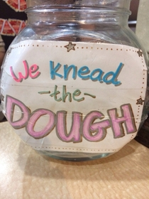 This is the tip jar at our local pizzeria