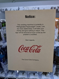 This sign Coke put on our vending machine
