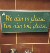 This sign in my local restaurants bathroom