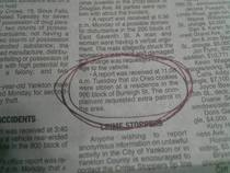 This was in the daily police report section of my hometown newspaper yes it is a small town