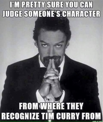 Tim Curry always knows