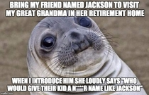 To be fair she was  years old at the time
