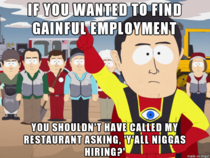 To the gentleman calling about job opportunities