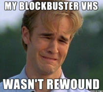 To the half of reddit who will understand my vcr ate up tapes when I tried to rewind them in the machine