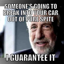 To the student asking people not to break into their car for the rd time
