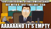To those that do this every Halloween you know that first kid cant help themselves