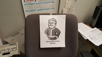 Today was my last day after being laid off I left this on my chair before I clocked out for the last time
