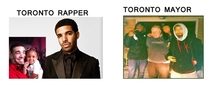Toronto where the mayor has more street cred than the rappers