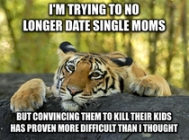 Trying to stop dating single moms