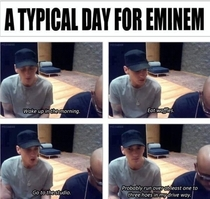 Typical day for eminem
